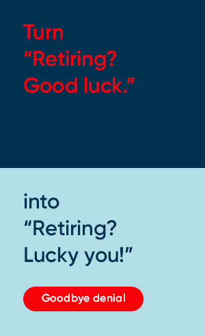 "Turn ""Retiring? Good luck."" into ""Retiring? Lucky you!"""